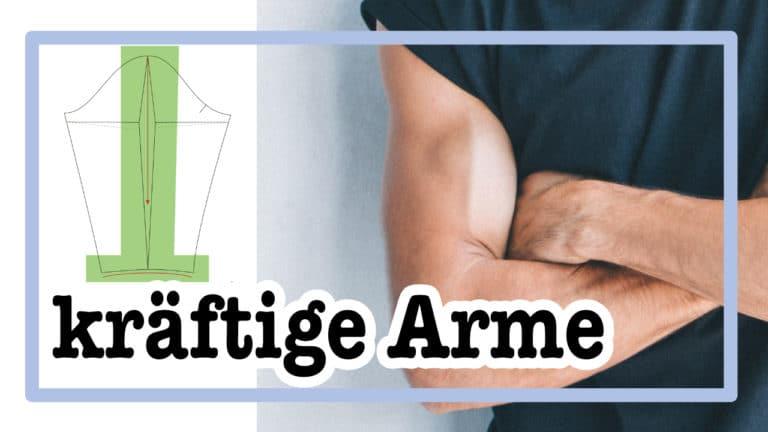 kräftige Oberarme | Schnitt anpassen |einfach nähen - Tipps und Tricks rund ums Nähen für Anfänger und Fortgeschrittene