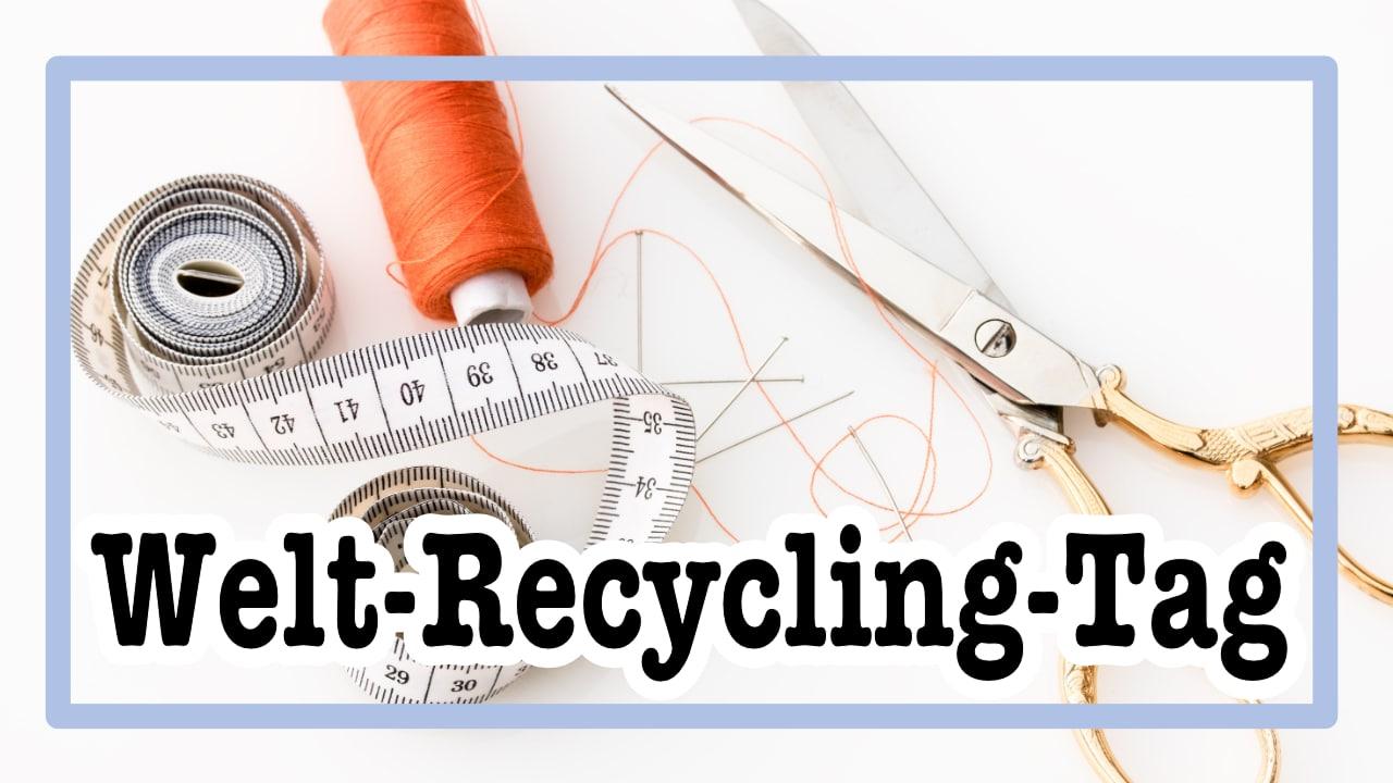 "Welt-Recycling-Tag – Ideen zum ""recyceln"" von Schnittmustern"
