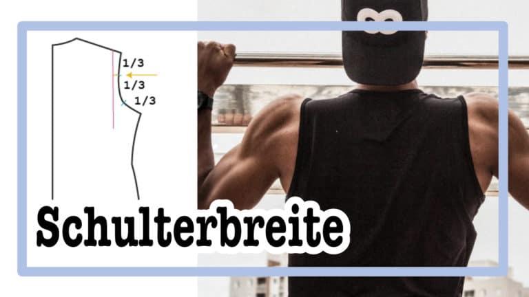 Schulterbreite |einfach nähen lernen - Tipps und Tricks rund ums Nähen für Anfänger und Fortgeschrittene