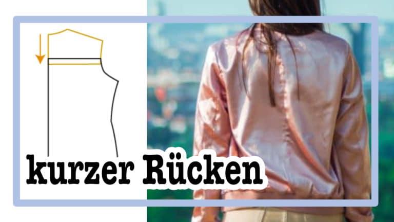kurzer Rücken |einfach nähen lernen - Tipps und Tricks rund ums Nähen für Anfänger und Fortgeschrittene