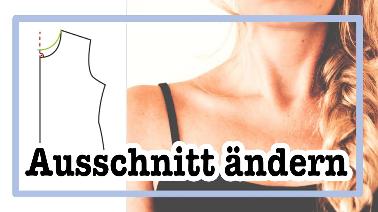 Halsausschnitt verändern – Schritt-für-Schritt Anleitung